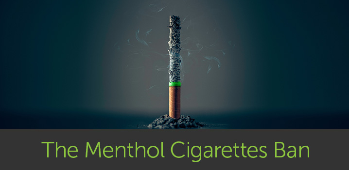 The Menthol Cigarettes Ban: Are You Ready?
