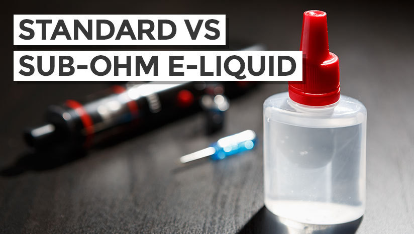 Standard vs Sub-Ohm E-liquid: What's the Difference?