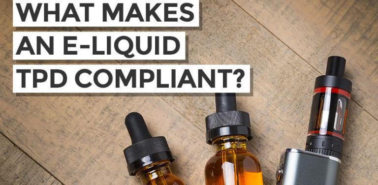 What makes an e-liquid TPD compliant?