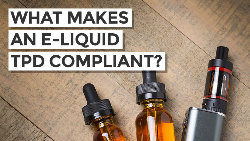 What makes an e-liquid TPD compliant?