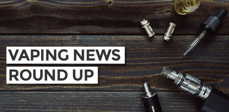 Vaping News Round Up